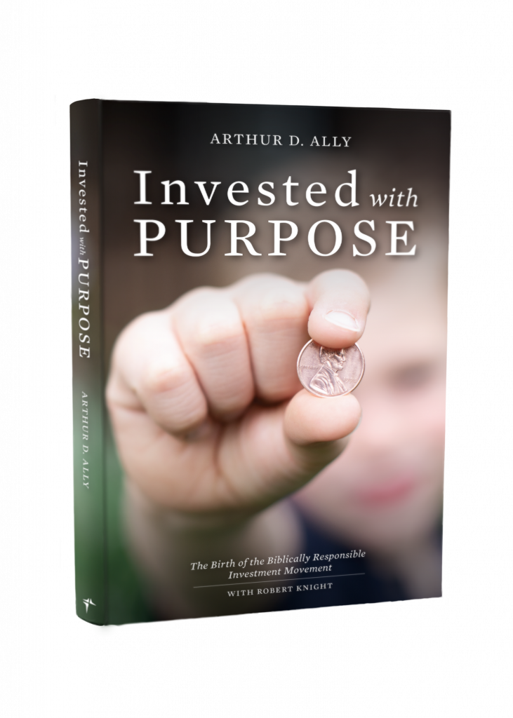INVESTED WITH PURPOSE: The Birth of the Biblically-Responsible Investment Movement